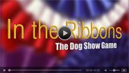 In the Ribbons, The Dog Show Game: The Golden Retriever