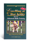 Excelling at Dog Agility Book 3 Advanced Skills Training by Jane Simmons-Moake