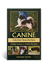 Canine Crosstraining- Achieving Excellence in Multiple Dog Sports- A Book by Gerianne Darnell