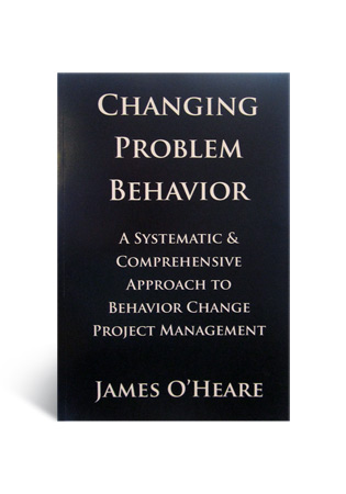 Changing Problem Behavior - A Book by James O-Heare