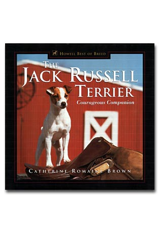 The Jack Russell Terrier  Courageous Companion - A Book by Catherine Romaine Brown