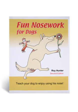 Fun Nosework For Dogs - A Book by Roy Hunter