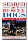 Search and Rescue Dogs- Training the K-9 Hero - A Book by The American Rescue Dog Association