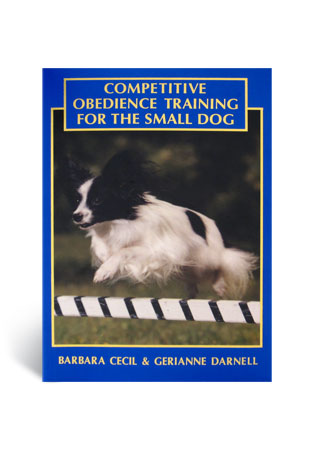 Competitive Obedience Training For The Small Dog - A Book by Barbara Cecil and Gerianne Darnell