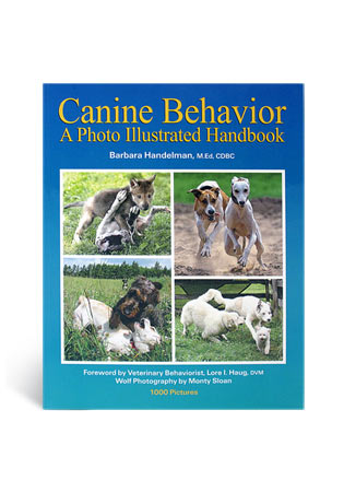 Canine Behavior- A Photo Illustrated Handbook by Barbara Handelman