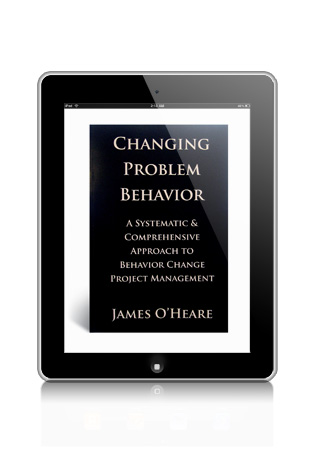 Changing Problem Behavior by James O'Heare eBook