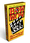 Bow Wow Take 2- Clever Tricks and Advanced Skills!