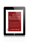 The Dog Aggression Workbook by James O'Heare eBook