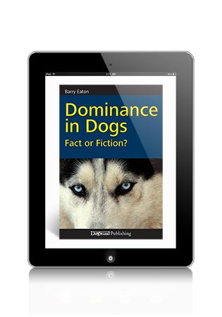 Dominance in Dogs Fact or Fiction by Barry Eaton eBook