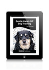 Gentle Hands Off Dog Training by Sarah Whitehead eBook
