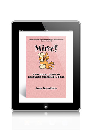 Mine!  A Practical Guide to Resource Guarding in Dogs by Jean Donaldson eBook