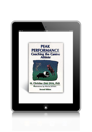 Peak Performance- Coaching the Canine Athlete by M. Christine Zink DVM, PhD eBook