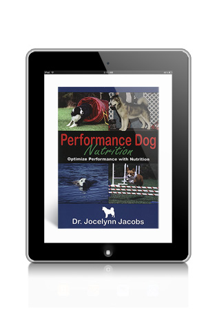Performance Dog Nutrition-Optimize Performance with Nutrition by Dr. Jocelynn Jacobs eBook