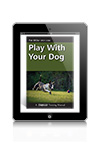 Play with Your Dog by Pat Miller CPDT, CDBC eBook