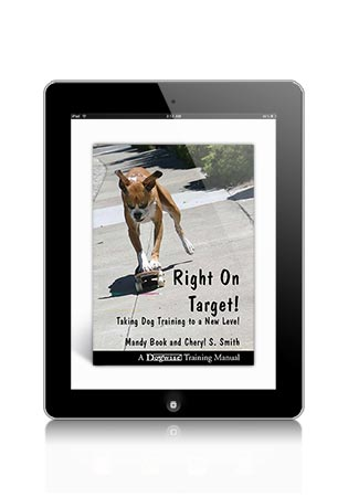Right on Target Taking Dog Training to a New Level by Mandy Book and Cheryl S. Smith eBook