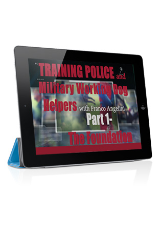Training the Police and Military Working Dog Helper with Franco Angelini - Part 1 - The Foundation - Streaming