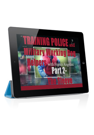 Training the Police and Military Working Dog Helper with Franco Angelini - Part 2 - The Sleeve - Streaming