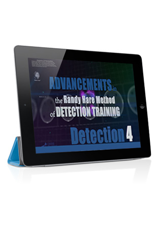 Advancements in The Randy Hare Method of Detection Training- Detection 4 Streaming