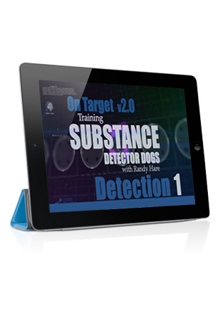 On Target v2.0- Training Substance Detector Dogs- Detection 1 Streaming