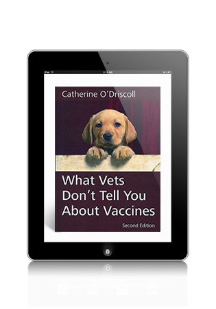 What Vets Don't Tell You About Vaccines by Christine O'Driscoll eBook