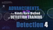 Advancements in The Randy Hare Method of Detection Training- Detection 4